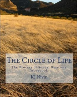 The Circle of Life - The Process of Sexual Recovery Workbook