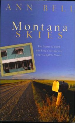 Montana Skies: The Legacy of Faith and Love Continues in Four Complete Novels.