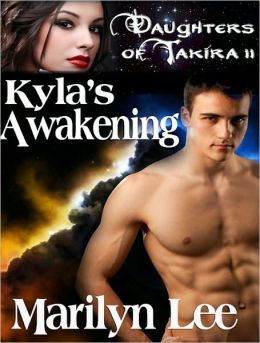Kyla's Awakening (Daughters of Takira Series # 2)