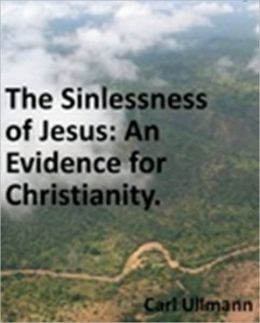 Sinlessness of Jesus: An Evidence for Christianity