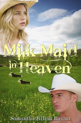 Milk Maid in Heaven (Inspirational Romance)