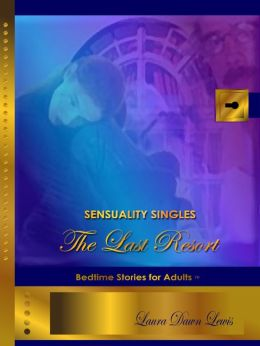 Sensuality Singles: The Last Resort