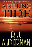 Book Cover Image. Title: A Killing Tide (Romantic Suspense, Thriller), Author: P. J. Alderman