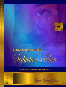 Sensuality Singles: Seduction's Sun