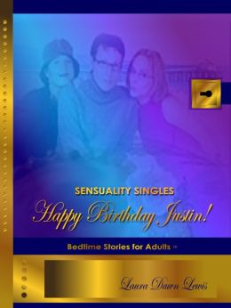 Sensuality Singles: Happy Birthday, Justin!
