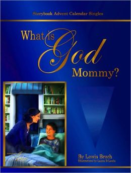 What is God, Mommy?: Storybook Advent Singles
