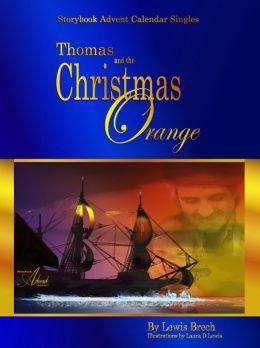 Thomas & the Christmas Orange: Storybook Advent Calendar Singles