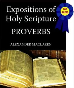 Expositions of Holy Scripture-The Book Of Proverbs