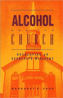 Alcohol and the Church: Developing an Effective Ministry