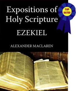 Expositions of Holy Scripture-The Book Of Ezekiel