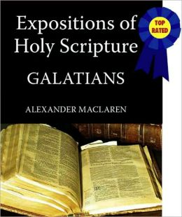 Expositions of Holy Scripture-The Book Of Galatians
