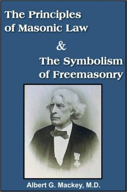 The Principles of Masonic Law And The Symbolism of Freemasonry
