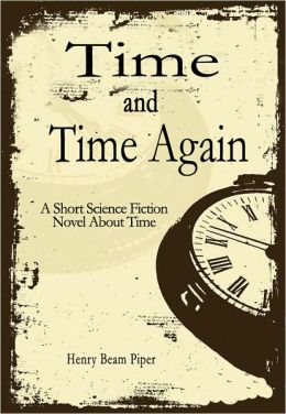 Time and Time Again: A Short Science Fiction Novel About Time