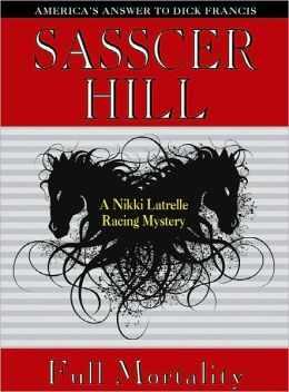 Full Mortality: A Nikki Latrelle Racing Mystery
