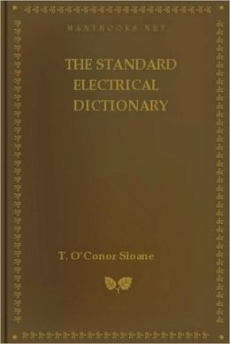 The Standard Electrical Dictionary
