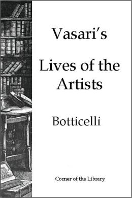 Vasari's Lives of the Artists - Botticelli