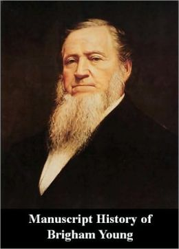 Manuscript History of Brigham Young