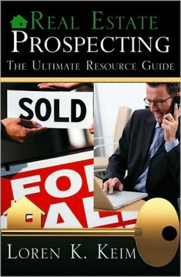 Real Estate Prospecting: The Ultimate Resource Guide