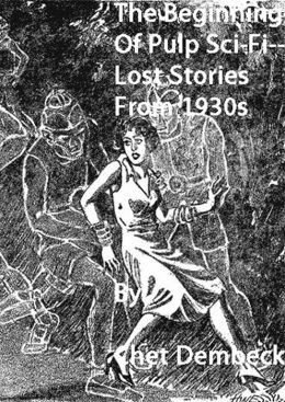 Beginning of Pulp Sci-Fi: Lost Stories From 1930s