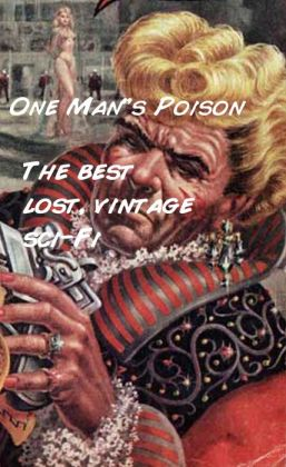 Each Man's Poison: The Best Lost Vintage Sci-Fi