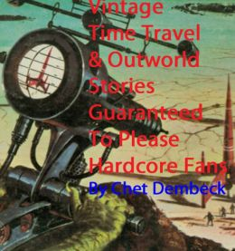 Vintage Time Travel & Outworld Stories: For Hardcore Fans Only