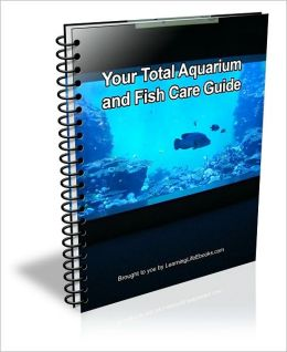 Your Total Aquarium and Fish Care Guide