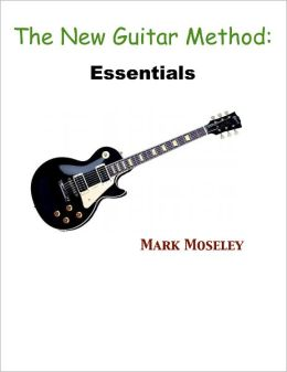 The New Guitar Method: Essentials
