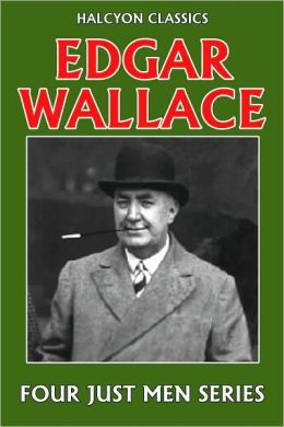 The Four Just Men Series by Edgar Wallace