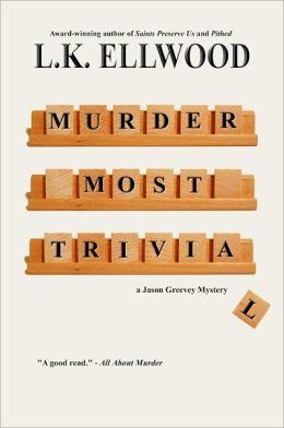 Murder Most Trivial, a Jason Greevey Mystery
