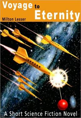 Voyage to Eternity: A Short Science Fiction Novel