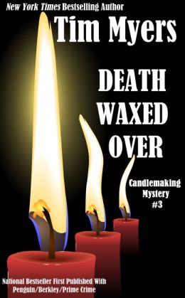Death Waxed Over (Candlemaking Mystery #3)