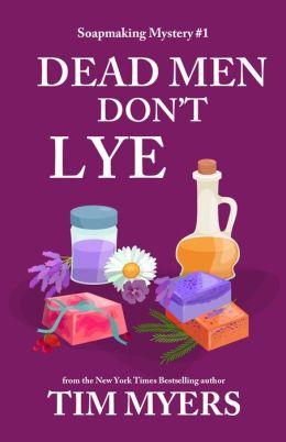 Dead Men Don't Lye (Soapmaking Mystery #1)