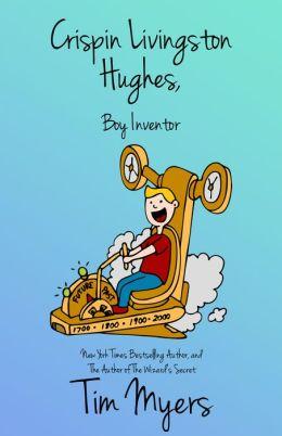 Crispin Livingston Hughes, Boy Inventor