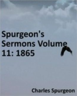 Spurgeon's Sermons Volume 11: 1865