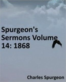 Spurgeon's Sermons Volume 14: 1868