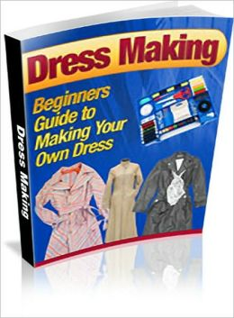 Dress Making - Beginners Guide