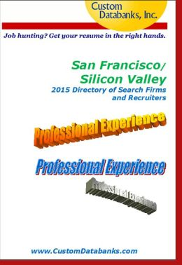 San Francisco/Silicon Valley Directory of Search Firms and Recruiters