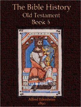 The Bible History, Old Testament Book 6