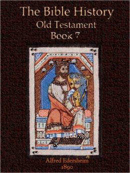 The Bible History, Old Testament Book 7