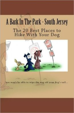 A Bark In The Park-South Jersey: The 20 Best Places To Hike With Your Dog