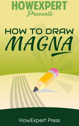 How To Draw Manga - Your Step-By-Step Guide To Drawing Manga - Volume 1