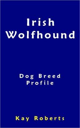 Irish Wolfhound Dog Breed Profile