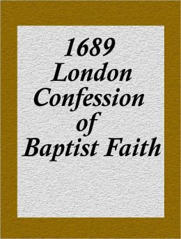 1689 London Confession of Baptist Faith