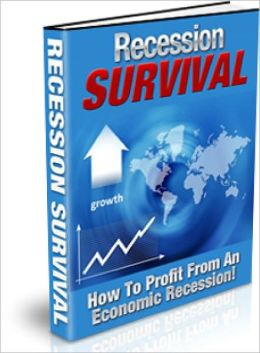 Recession Suvival - How To Proft From An Economic Recession