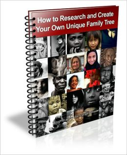 How to Research and Create Your Own Unique Family Tree