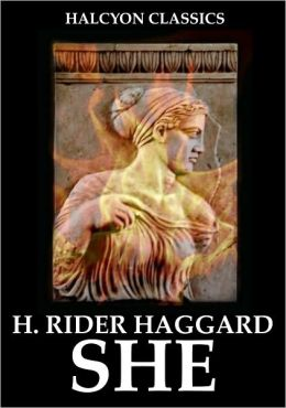 SHE by H. Rider Haggard (SHE Series #1)