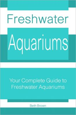 Freshwater Aquariums: Your Complete Guide to Freshwater Aquariums