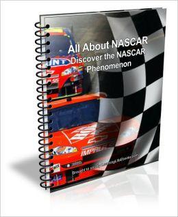 All About NASCAR - Discover the NASCAR Phenomenon
