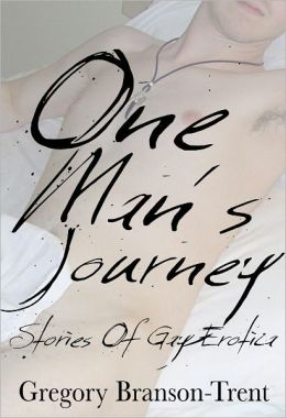 One Man's Journey: Stories of Gay Erotica