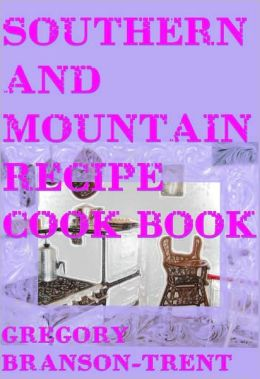 Southern and Mountain Recipe Cook Book
